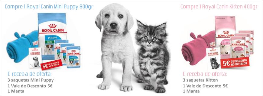 Na compra de Royal Canin Puppy Mini 800gr ou Kitten 400gr, oferta de 3 saquetas, 1 vale de desconto 5€ e 1 manta.